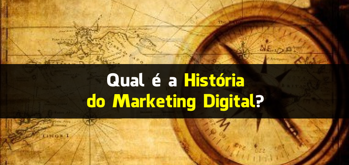 Qual é a História do Marketing Digital?